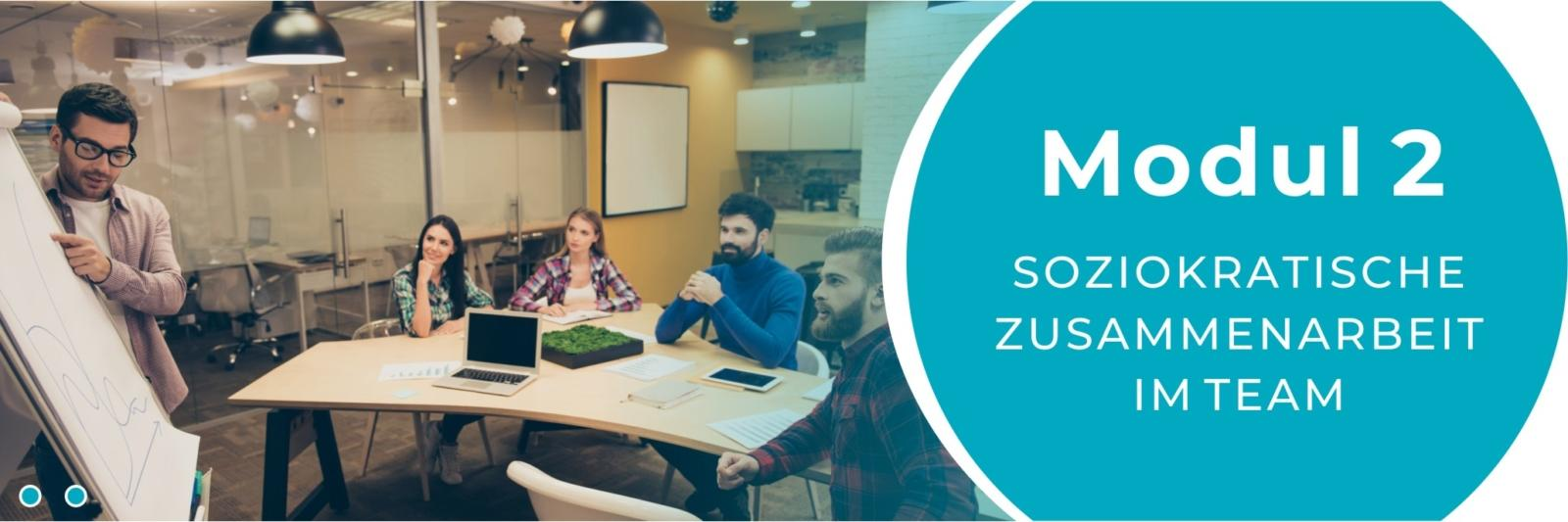 Modul 2 - Soziokratische Zusammenarbeit im Team