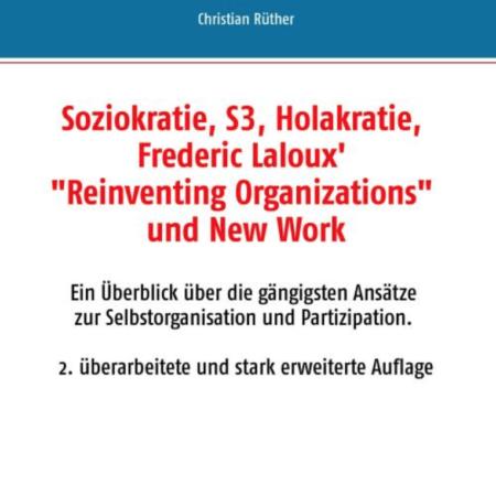 Überblick zu Soziokratie - S3 - Holakratie - Reinventing Organizations